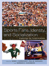 Sports Fans, Identity, and Socialization (eBook): Exploring the Fandemonium
